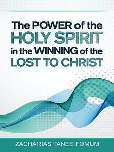 The Power of The Holy Spirit In The Winning of The Lost to Christ