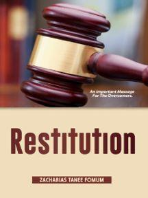 Restitution: An Important Message For The Overcomers
