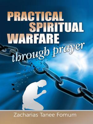 Practical Spiritual Warfare Through Prayer