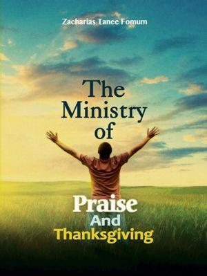 The Ministry Of Praise And Thanksgiving
